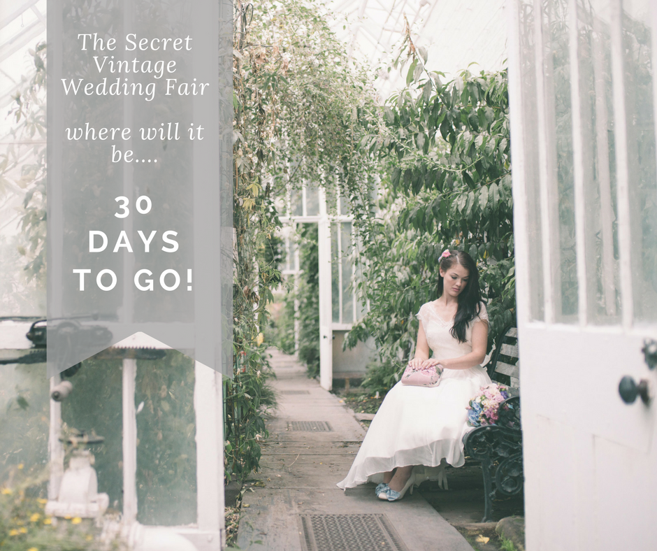 30 day countdown to the secret vintage wedding fair